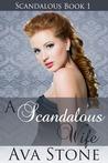 A Scandalous Wife (Scandalous, #1)