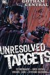 Gotham Central, Vol. 3: Unresolved Targets
