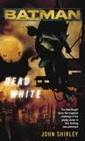 Batman: Dead White