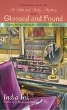Glossed and Found (A Bath and Body Mystery, #3)