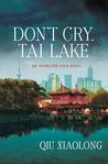Don't Cry, Tai Lake (Inspector Chen Cao #7)