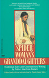 Spider Woman's Granddaughters: Traditional Tales and Contemporary Writing by Native American Women
