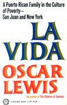 La Vida: A Puerto Rican Family in the Culture of Poverty-San Juan and New York