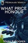 What Price Honour (Merkiaari Wars, #2)