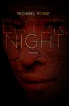 Enter, Night