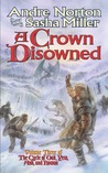 A Crown Disowned (Cycle of Oak, Yew, Ash, and Rowan)
