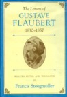 The Letters of Gustave Flaubert, 1830-1857