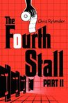 The Fourth Stall Part II (The Fourth Stall, #2)
