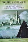El último deseo / La espada del destino (Saga Geralt de Rivia, #1 #2)