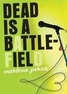 Dead is a Battlefield (Dead Is, #6)