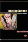 Dahlia Season: Stories and a Novella