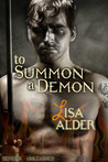 To Summon A Demon (Demons Unleashed, #2)