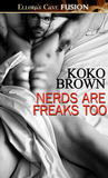 Nerds Are Freaks Too