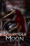 December Moon (The Raven Saga, #2)