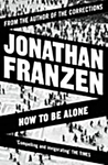 Selected Essays from: How to be Alone