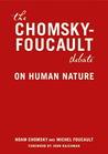 The Chomsky - Foucault Debate: On Human Nature