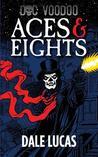 Aces & Eights (Doc Voodoo #1)