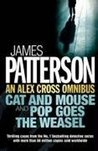 An Alex Cross Omnibus: Cat and Mouse & Pop Goes the Weasel