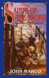 The Saints of the Sword (Tyrants and Kings, #3)