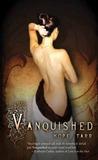 Vanquished (The Roxbury Trilogy, #1)