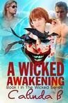 A Wicked Awakening (Wicked, #1)