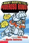 Ricky Ricotta Y El Poderoso Robot (Ricky Ricotta, #1)