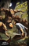 The Frenzy War (The Frenzy Wolves, #2)