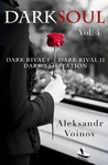 Dark Soul Vol. 4 (Dark Soul, #4)
