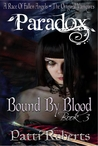Bound By Blood (Paradox, #3)