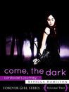 Come, the Dark: Cordovae's Journey (Forever Girl, #2)