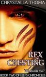 Rex Cresting (Elei's Chronicles, #2)