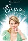 Like Clockwork (Clockwise, #3)