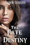 The Fate of Destiny (Fates, #1)