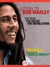 Listen to Bob Marley: The Man, the Music, the Revolution (Kindle AV Edition)