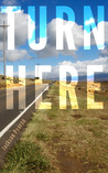 Turn Here (Short Story)