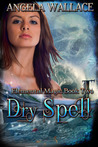 Dry Spell (Elemental Magic #2)