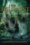 Blood and Bone (Novels of the Malazan Empire #5)