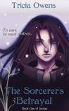 The Sorcerer's Betrayal (Juxtan, #1)