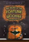 The Secret of the Fortune Wookiee  (Origami Yoda, #3)