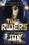 City of Shadows (TimeRiders, #6)