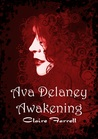 Awakening: Ava Delaney Vol. 1 (Ava Delaney, #1-3)