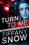 Turn to Me (Kathleen Turner, #2)