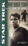 Deny Thy Father (Star Trek: The Lost Era 2355-2357)