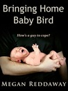 Bringing Home Baby Bird