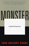 Monster: Living Off the Big Screen
