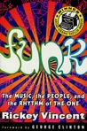 Funk: The Music, The People, and The Rhythm of The One