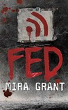 Fed (Newsflesh Trilogy, #1.5)