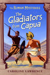 The Gladiators from Capua (The Roman Mysteries, #8)