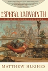 The Spiral Labyrinth (Henghis Hapthorn #2)
