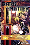 Dark Matter Volume 1: Rebirth